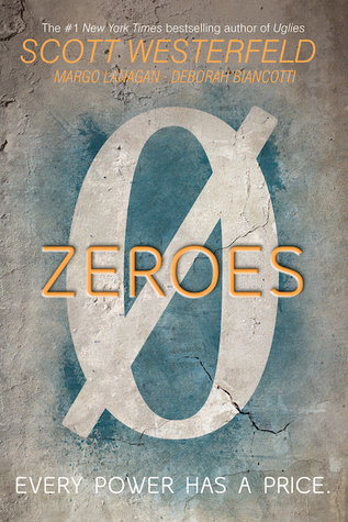 Zeroes by Scott Westerfeld, Margo Lanagan, and Deborah Biancotti