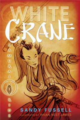 Samurai Kids: White Crane by Sandy Fussell