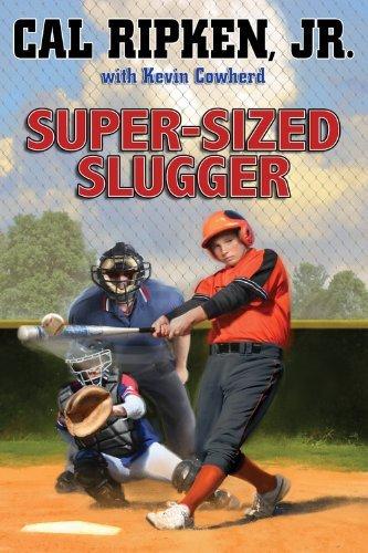 Super-Sized Slugger by Cal Ripken, Jr.