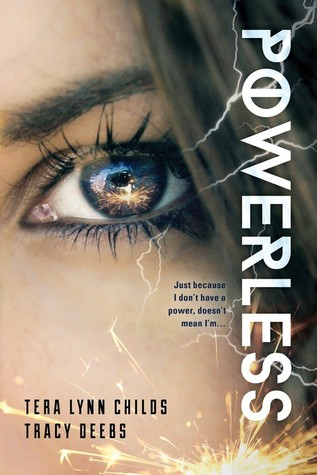 Powerless by Tera Lynn Childs and Tracy Deebs
