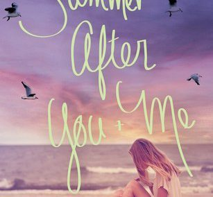 The Summer After You & Me by Jennifer Salvato Doktorski