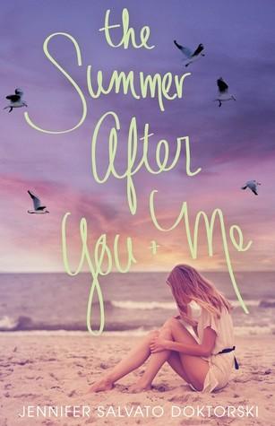 The Summer After You & Me by Jennifer Salvato Doktorski