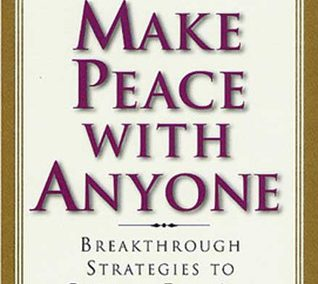 Make Peace with Anyone by David J. Lieberman