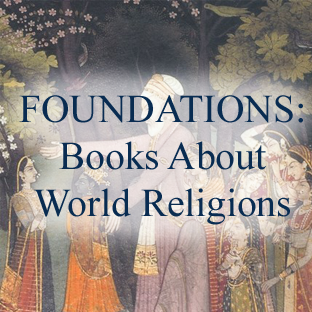 FOUNDATIONS: Books About World Religions