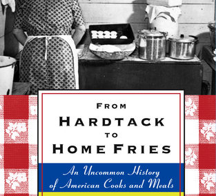From Hardtack to Home Fries by Barbara Haber