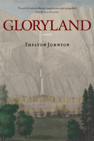 Gloryland by Shelton Johnson