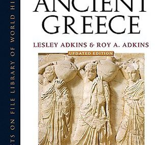Handbook to Life in Ancient Greece by Lesley Adkins & Roy A. Adkins