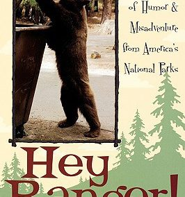 Hey Ranger!: True Tales of Humor & Misadventure from America's National Parks by Jim Burnett