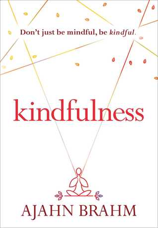 Kindfulness by Ajahn Brahm