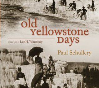 Old Yellowstone Days by Paul Schullery