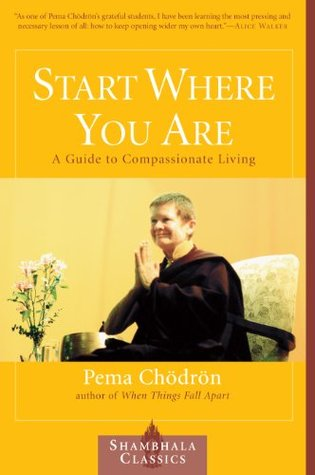 Start Where You Are by Pema Chodron