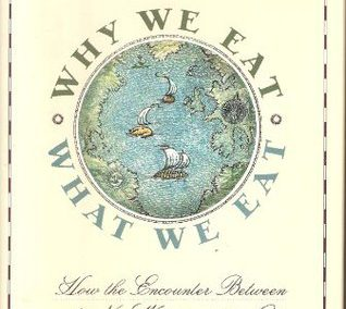 Why We Eat What We Eat by Raymond Sokolov