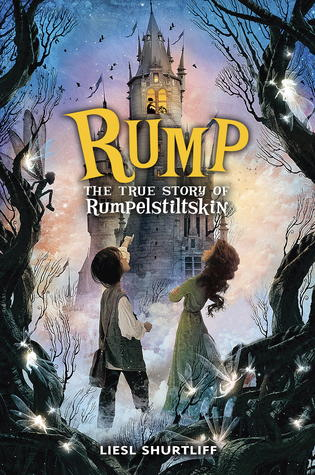 Rump: The True Story of Rumplestiltskin by Liesl Shurtliff