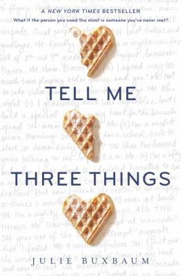 Tell Me Three Things by Julie Baxbaum