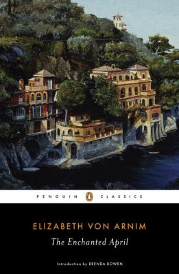 The Enchanted April by Elizabeth Von Amim