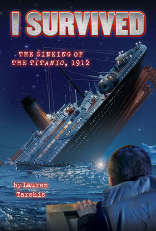 The Sinking of the Titanic, 1912, by Lauren Tarshis