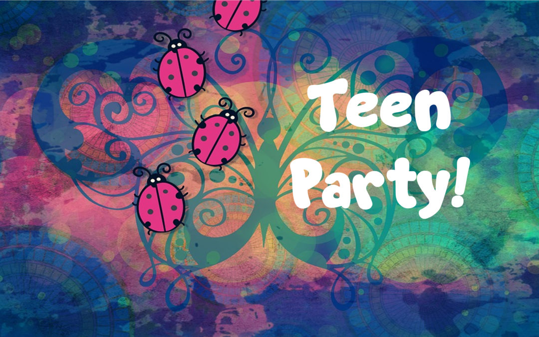 Teen Party!