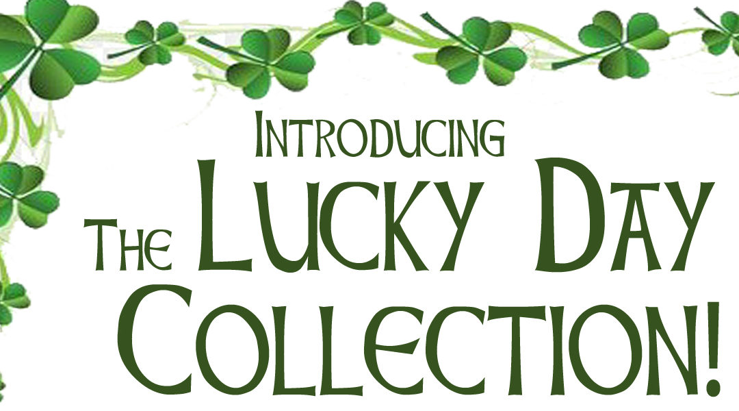 Introducing the Lucky Day Collection
