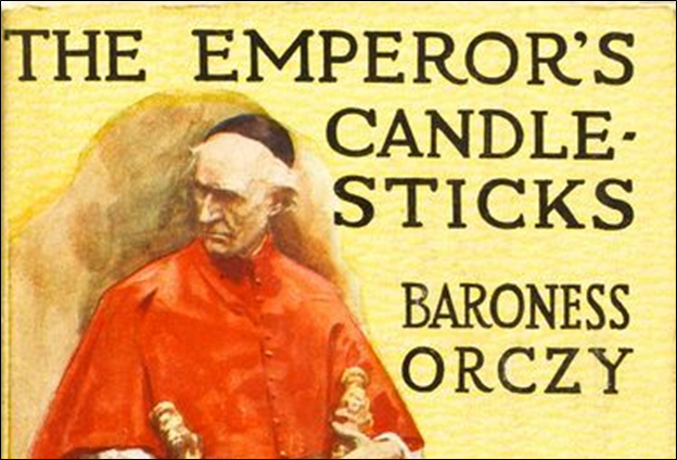The Emperor's Candlesticks by Baroness Emmuska Orczy