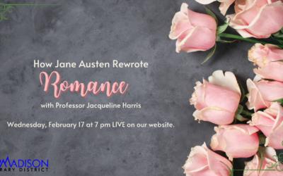 How Jane Austen Rewrote Romance with Professor Jacqueline Harris