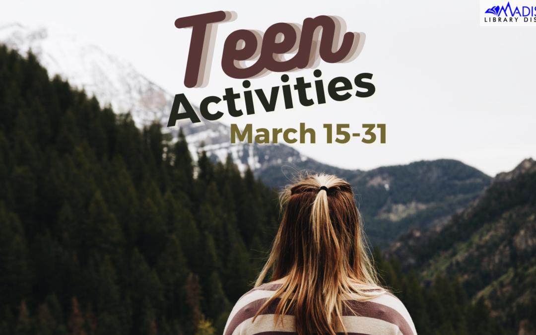 Late March Teen Activities