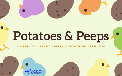 Library Appreciation Week: Potatoes and Peeps