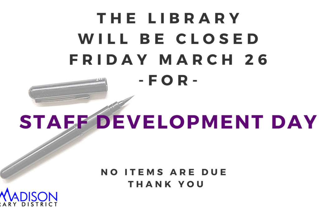 Closed March 26th for Staff Development Day