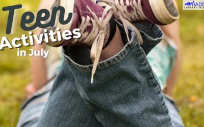 JULY 16th – 31st Teen Activities