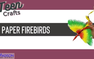 Teen Craft: Paper Firebirds