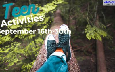 SEPTEMBER 16th – 30th Teen Activities