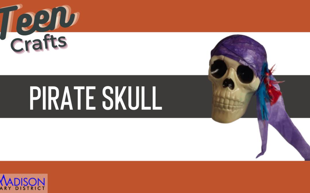 Teen Craft: Pirate Skull